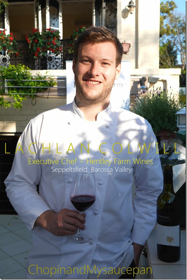 Lachlan Colwill ~ Executive Chef, Hentley Farm Wines, Seppeltsfield, Barossa Valley