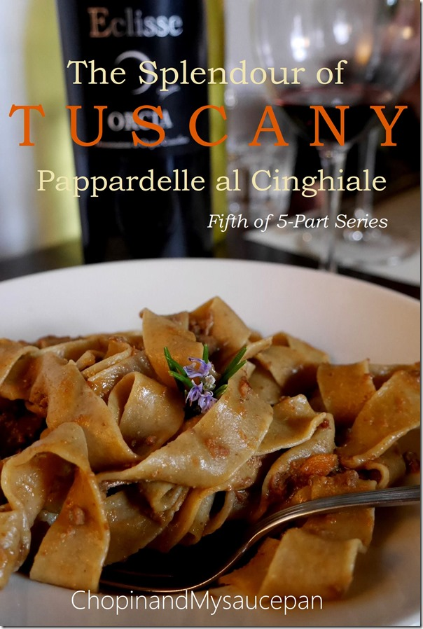 The Splendour of Tuscany - Pappardelle al Cinghiale Fifth of 5-Part Series